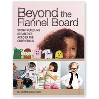 Beyond the Flannel Board: Story-Retelling Strategies Across the Curriculum