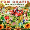 Tom Chapin - Give PEAS a Chance