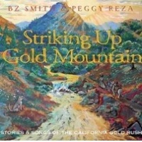 Striking Up Gold Mountain: Stories and Songs of the California Gold Rush