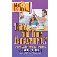 What's the Deal With Teens and Time Management: A Parent's Guide to Helping Your Teen Succeed